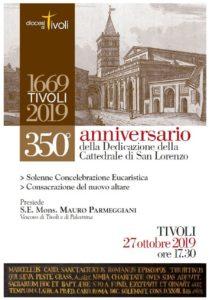Dedicazione della Basilica Cattedrale di S. Lorenzo in Tivoli 350° anniversario - Celebrazione del Rito di Dedicazione dell'Altare @ Cattedrale - Duomo di Tivoli